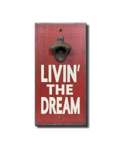 Holzschild mit Flaschenöffner - Living the Dream