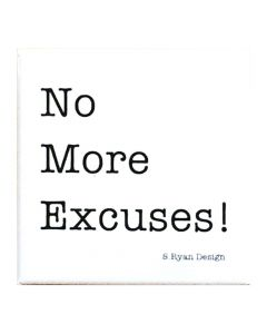 No More Excuses! Magnet S. Ryan Design