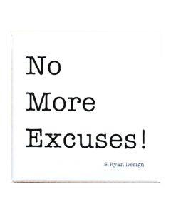 No More Excuses! Magnet S. Ryan Design