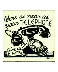 We're As Near As Your Telephone Metallschild