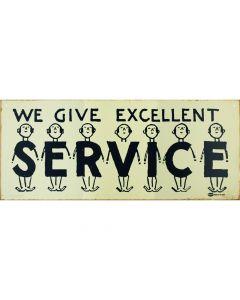 We Give Excellent Service Metallschild
